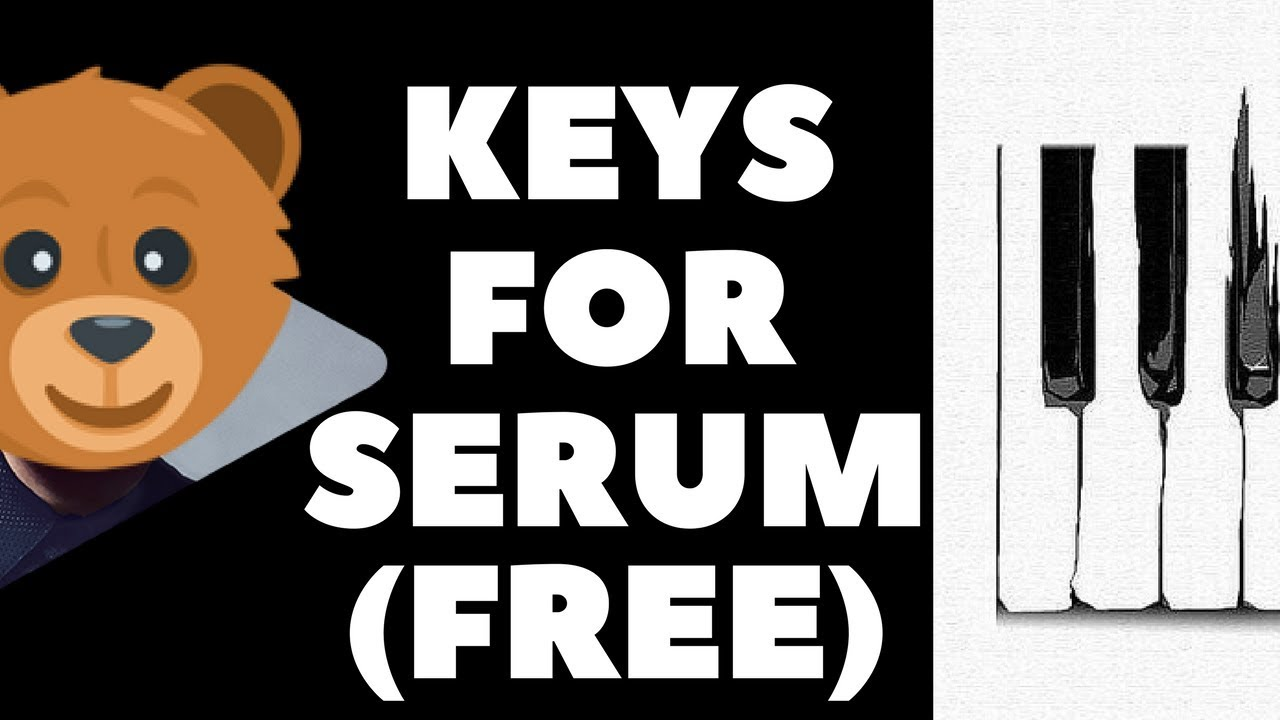 KEYS For Serum [FREE PRESETS]