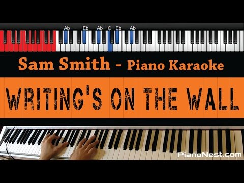 Sam Smith - Writing's On the Wall - HIGHER Key (Piano Karaoke / Sing Along)