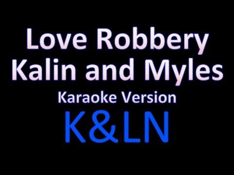 Love Robbery - Kalin and Myles (Karaoke)