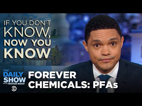 Forever Chemicals If You Don't Know, Now You Know I The Daily Show