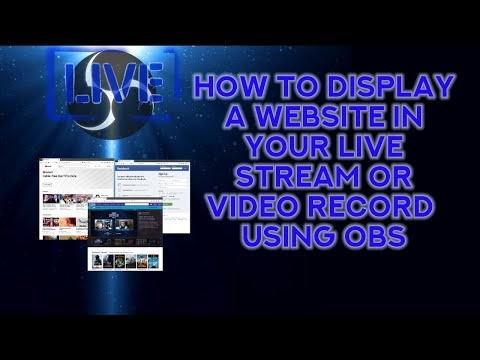 How To Display Website In Your Live Stream Or Video Recording Using Obs