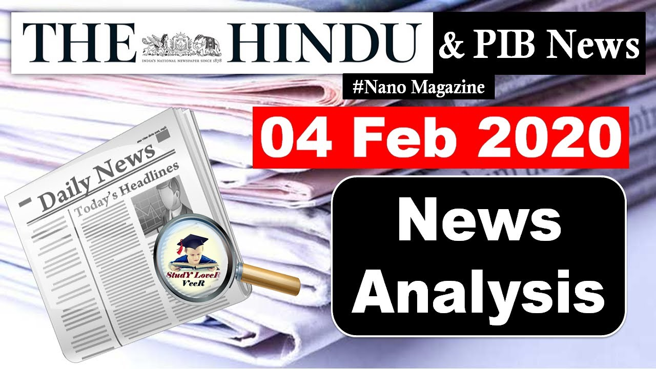 The Hindu & PIB News 4 February 2020 - Daily Current Affairs, Nano Magazine, UPSC/SSC/IBPS by Ve