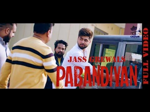 PABANDIYAN || JAS GREWAL || NEW PUNJABI SONG 2017 || CROWN RECORDS ||
