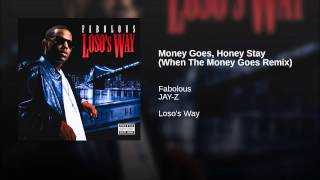 Money Goes, Honey Stay (When The Money Goes Remix)