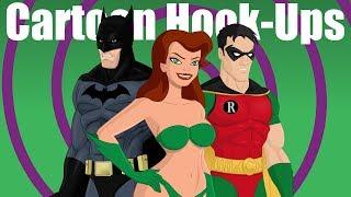 Cartoon Hook-Ups: Batman und Poison Ivy [SAISON 6 PREMIERE]