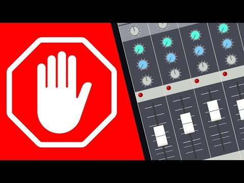 5 Things You Should Absolutely Never Do While Mixing - BehindTheSpeakers.com