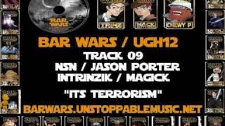 "Underground Hustling Volume 12 BAR WARS- 09. NSN/Jason Porter/Intrinzik/Magick - ""Its Terrorism"""