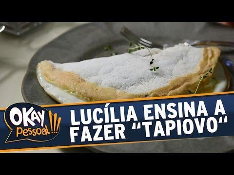 """Okay Pessoal!!! (30/05/16) - Lucília Diniz ensina a fazer um """"Tapiovo"""""""