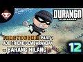 Durango Wild Lands - (12) T E R C Y D U C K !!! Part1 - Add Friend Sembarangan = Barang Hilang