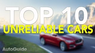 Top 10 Most Unreliable Cars of 2017