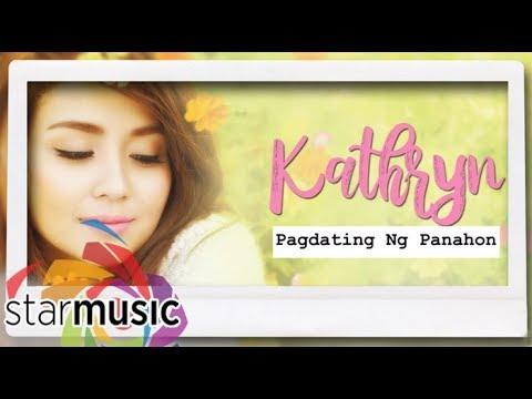 Kathryn Bernardo - Pagdating Ng Panahon (Official Lyric Video)