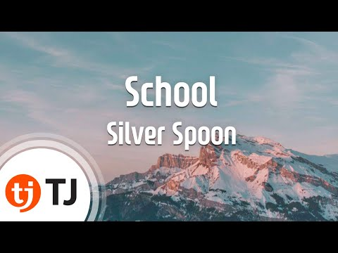 [TJ노래방] School - Silver Spoon / TJ Karaoke