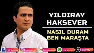 YILDIRAY HAKSEVER - NASIL DURAM BEN MARAŞ'TA