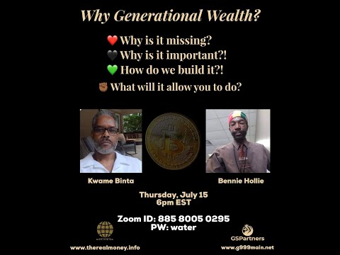 Kwame & Bennie talk about generational wealth