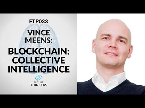Blockchain: The Collective Planetary Brain - Vince Meens