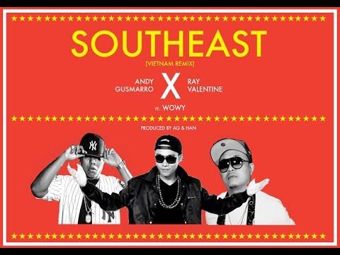 Andy Gusmarro X Ray Valentine- SouthEast (Vietnam Remix) ft. Wowy (Audio)
