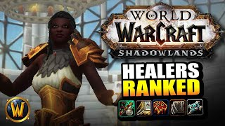 Shadowlands Healers RANKED! Who is strongest + most fun??