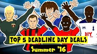 TOP 5 DEADLINE DAY DEALS - 2016! (Balotelli, Sissoko, Luiz, Wilshere, Hart)