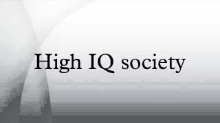 High IQ society