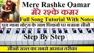 Mere Rashke Qamar Piano Tutorial With Notes (Full Song Tutorial)