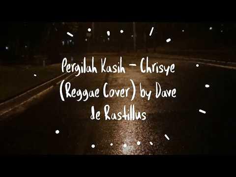 Pergilah Kasih - Reggae Cover by Dave de Rastillus