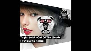 ТDJ SIRENA Taylor Swift - Out Of The Woods (Remix)