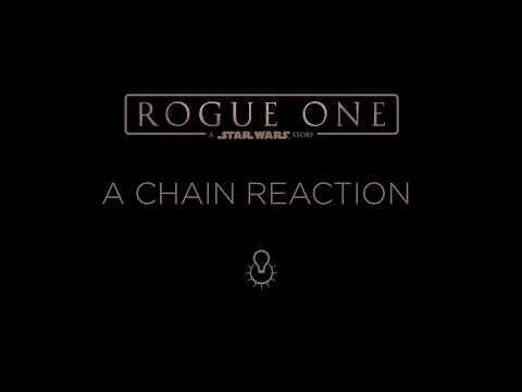 Rogue One ILM Chain Reaction
