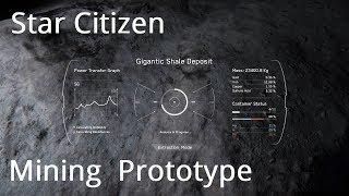 Star Citizen | Mining Prototype & 3.2 Updates