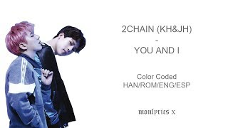 C 2Chain Kh Jh YOU AND I Color Coded Han Rom Eng Esp Lyrics.mp3