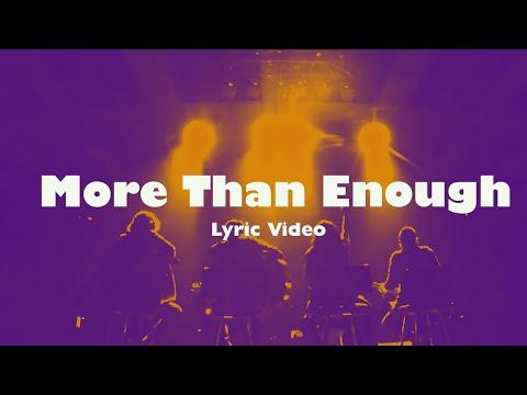 More Than Enough (MORE THAN ENOUGH - JPCC Worship Official Lyrics Video)