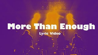 More Than Enough (MORE THAN ENOUGH - JPCC Worship Official Lyrics Video)
