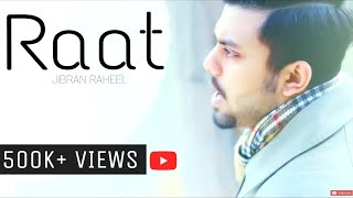 RAAT | JIBRAN RAHEEL OFFICIAL MUSIC VIDEO