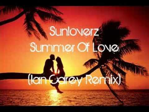 Sunloverz - Summer Of Love (Ian Carey Remix)