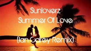 Sunloverz - Summer Of Love (Ian Carey Remix)