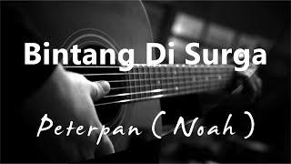 Bintang Di Surga - Peterpan / Noah ( Acoustic Karaoke )