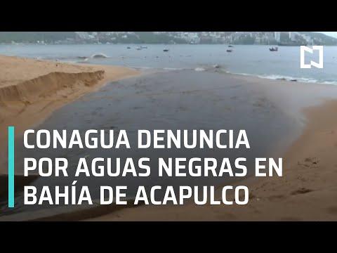 CONAGUA presenta denuncia contra Comisión de agua de Acapulco por derrame de aguas negras - En Punto