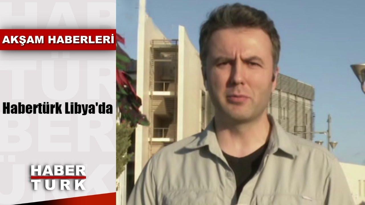HABERTÜRK LİBYA'DA | Mehmet Akif Ersoy, Trablus'tan son gelişmeleri aktardı