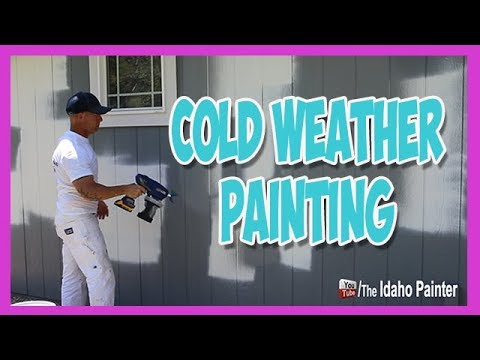 How To Paint In Cold Weather.  Paint Your House When It Is Cold.