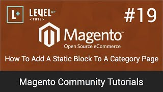 Magento Community Tutorials #19 - How To Add A Static Block To A Category Page