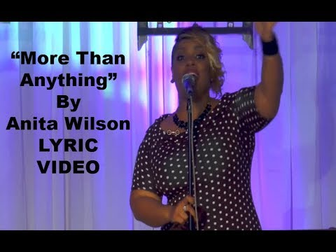 Anita Wilson - More Than Anything LYRICS