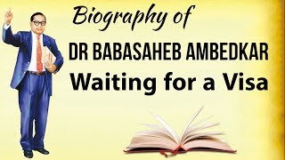 Biography of Dr  B R Ambedkar - Based on the book Waiting for a Visa - in Hindi