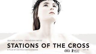 STATIONS OF THE CROSS (Kreuzweg) - Official UK Trailer