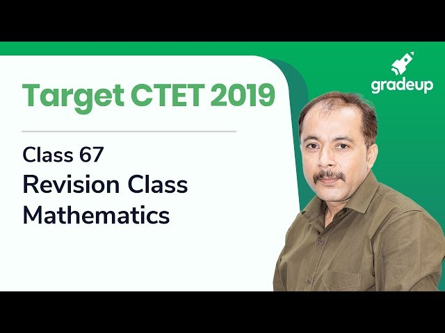 Revise Important Questions and Topics of Mathematics for CTET 2019 | Class 67