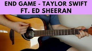 End Game - Taylor Swift ft. Ed Sheeran & Future Acoustic Guitar Cover