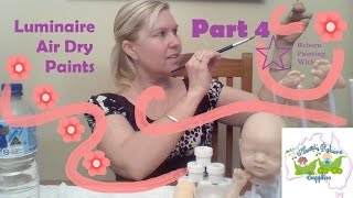 Luminaire Air Dry Paints PART 4 Advanced painting Reborn Babies