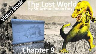 Chapter 09 - The Lost World by Sir Arthur Conan Doyle - Who Could Have Foreseen It?(, 2011-07-04T02:03:34.000Z)