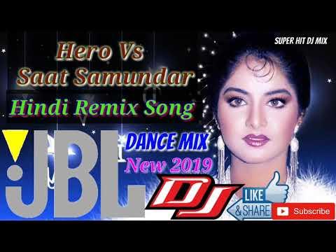 Hero Vs Saat Samundar Dj  Song || Jbl Dj Mix Dance Song || Hindi Hero Vs Saat Samundar Dj Remix Song