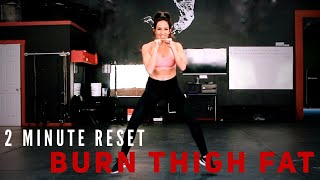Burn Thigh Fat in 2 minutes - Sexy stronger legs will boost your metabolism.  Beginner & advanced