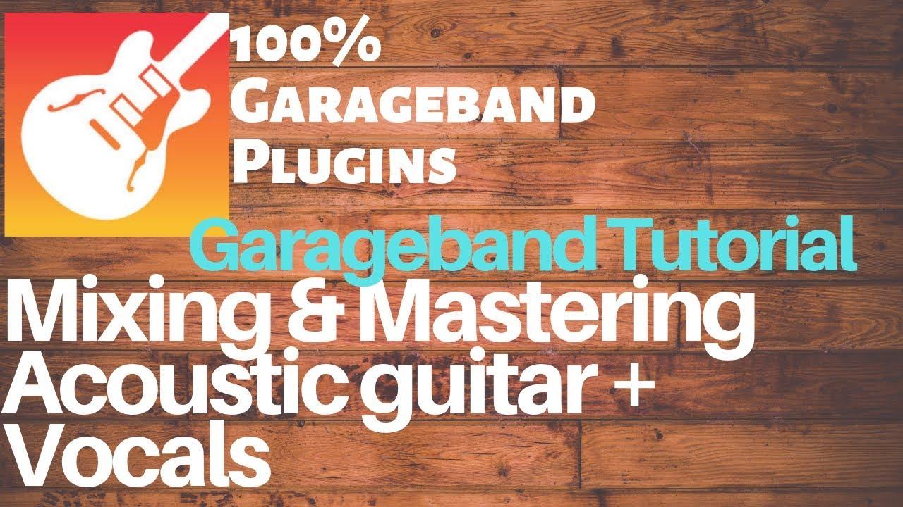 garageband tutorial mixing mastering acoustic guitar and vocals 100 garageband plugins youtube. Black Bedroom Furniture Sets. Home Design Ideas