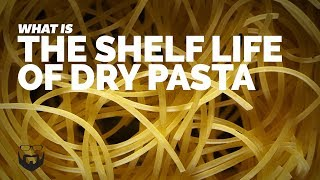What is the Shelf Life of Dry Pasta?